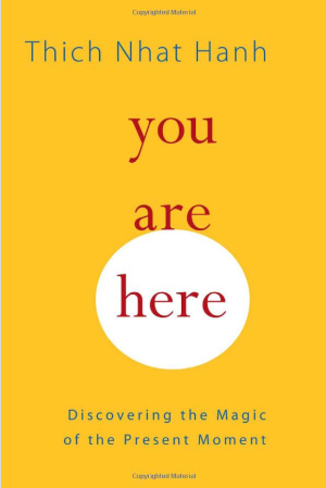Your Are Here - Thich Nhat Hanh